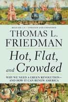 Hot, Flat, and Crowded 2.0 ebook by Thomas L. Friedman