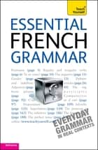Essential French Grammar: Teach Yourself ebook by Brigitte Edelston, Robin Adamson