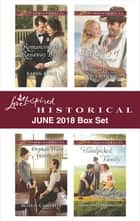 Love Inspired Historical June 2018 Box Set - Romancing the Runaway Bride\A Cowboy of Convenience\Orphan Train Sweetheart\Handpicked Family ebook by Karen Kirst, Mollie Campbell, Stacy Henrie,...
