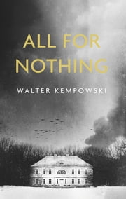 All for Nothing ebook by Walter Kempowski,Anthea Bell