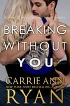 Breaking Without You ekitaplar by Carrie Ann Ryan