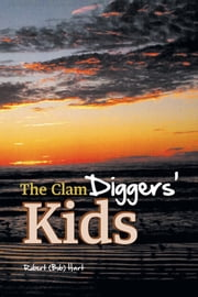 The Clam Diggers' Kids ebook by Robert (Bob) Hart