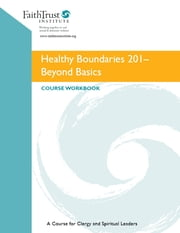 Healthy Boundaries 201 - Beyond Basics ebook by Marie M. Fortune