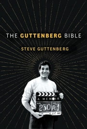 The Guttenberg Bible - A Memoir ebook by Steve Guttenberg