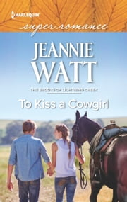 To Kiss a Cowgirl ebook by Jeannie Watt