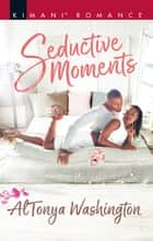 Seductive Moments ekitaplar by AlTonya Washington