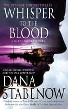 Whisper to the Blood ebook by Dana Stabenow