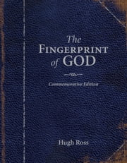 The Fingerprint of God - Recent Scientific Discoveries Reveal the Unmistakable Identity of the Creat ebook by Hugh Ross