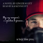 Boy Like You, A audiobook by Ginger Scott