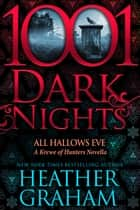 All Hallows Eve: A Krewe of Hunters Novella ebook by Heather Graham