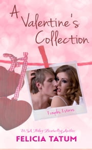 A Valentine's Collection ebook by Felicia Tatum