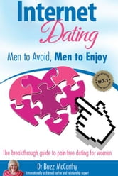 Internet Dating - Men to Avoid, Men to Enjoy ebook by Dr Buzz McCarthy