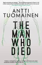 Man Who Died ebook by Antti Tuomainen, David Hackston