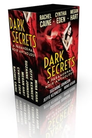 Dark Secrets - A Paranormal Noir Anthology ebook by Rachel Caine,Megan Hart,Cynthia Eden