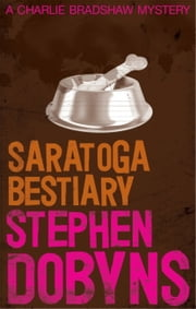 Saratoga Bestiary ebook by Stephen Dobyns