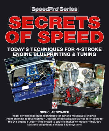 Secrets of Speed - Today's techniques for 4-stroke engine blueprinting & tuning ebook by Nick  Swager