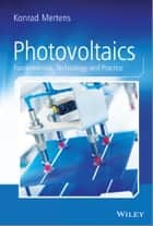 Photovoltaics - Fundamentals, Technology and Practice ebook by Konrad Mertens