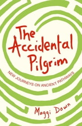 The Accidental Pilgrim ebook by Maggi Dawn