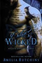If She's Wicked ebook by Amelia Hutchins