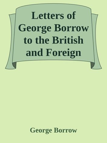 Letters of George Borrow to the British and Foreign Bible Society ebook by George Borrow