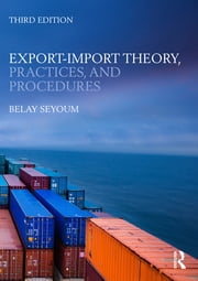 Export-Import Theory, Practices, and Procedures ebook by Belay Seyoum