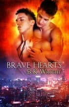Brave Hearts ebook by BK Wright