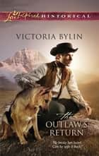 The Outlaw's Return (Mills & Boon Historical) ebook by Victoria Bylin