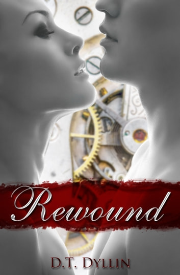 Rewound ebook by D.T. Dyllin
