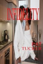 Infidelity ebook by Pat Tucker