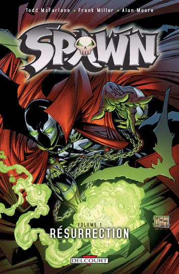 Spawn T01 - Résurrection eBook by Frank Miller,Alan Moore,Todd McFarlane