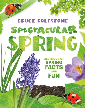 Spectacular Spring - All Kinds of Spring Facts and Fun ebook by Bruce Goldstone
