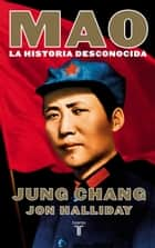 Mao - La historia desconocida ebook by Jung Chang