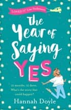 The Year of Saying Yes - The perfect laugh-out-loud, feel-good read! ebook by Hannah Doyle