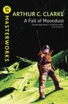 A Fall of Moondust ebook by Sir Arthur C. Clarke