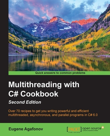 Multithreading with C# Cookbook - Second Edition ebook by Eugene Agafonov