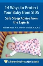 14 Ways to Protect Your Baby from SIDS ebook by Rachel Y. Moon, MD,Fern R. Hauck, MD, MS