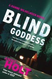 Blind Goddess - Hanne Wilhelmsen Book One ebook by Anne Holt