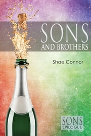 Sons and Brothers ebook by Shae Connor