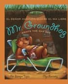 Mr. Groundhog Wants the Day Off / El señor Marmota quiere el día libre ebook by Pat Stemper Vojta, Olga Levitskiy