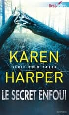 Le secret enfoui - T2 - Cold Creek ebook by Karen Harper