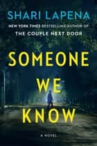 Someone We Know - A Novel ebook by Shari Lapena
