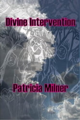 Divine Intervention ebook by Patricia Milner