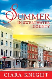 Summer in Sweetwater County ebook by Ciara Knight