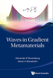 Waves in Gradient Metamaterials ebook by Alexander B Shvartsburg,Alexei A Maradudin