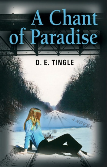 A Chant of Paradise ebook by D. E. Tingle