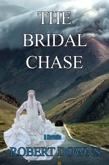 The Bridal Chase ebook by Robert Downs