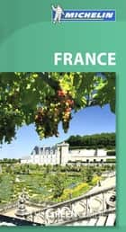 Michelin Green Guide France ebook by Michelin Travel & Lifestyle