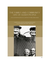 Family and Community Life of Older People - Social Networks and Social Support in Three Urban Areas ebook by Miriam Bernard,Jim Ogg,Judith and Phillips,Chris Phillipson
