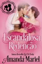 Escandalosa Redenção ebook by Amanda Mariel