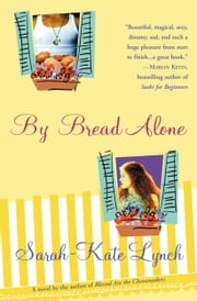 By Bread Alone ebook by Sarah-Kate Lynch